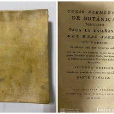 Libros antiguos: CURSO ELEMENTAL DE BOTÁNICA. ENSEÑANZA DEL REAL JARDIN DE MADRID. CASIMIRO GOMEZ. AÑO 1795. LEER. Lote 180915202
