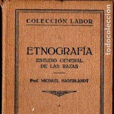 Libros antiguos: HABERLANDT : ETNOGRAFÍA - ESTUDIO GENERAL DE LAS RAZAS (LABOR, 1926). Lote 181163207