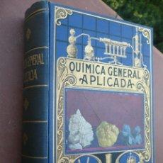 Libros antiguos: QUIMICA GENERAL APLICADA 1935 POR LUIS POSTIGO GRUESO VOLUMEN. Lote 181168926