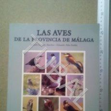 Livros antigos: TUBAL M GARRIDO SÁNCHEZ Y E ALBA PADILLA LAS AVES DE LA PROVINCIA DE MÁLAGA ENVIO 5 € 2019 U1. Lote 181314468