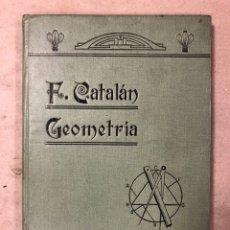Libros antiguos: TRATADO ELEMENTAL DE MATEMÁTICAS (3ª PARTE: GEOMETRÍA). F. CATALÁN MONROY. ESITADO EN 1912. Lote 181526741