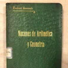 Libros antiguos: NOCIONES Y EJERCICIOS DE ARITMÉTICA Y GEOMETRÍA. IGNACIO SUÁREZ SOMONTE. 1906. Lote 181556895
