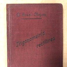 Libros antiguos: TRATADO DE ELEMENTAL DE TRIGONOMETRÍA RECTILÍNEA. DR. ÁNGEL BOZAL OBEJERO. 1905. Lote 181564256
