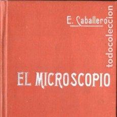 Libros antiguos: E. CABALLERO : EL MICROSCOPIO (MANUALES SOLER, C. 1900). Lote 181857493