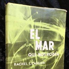 Libros antiguos: EL MAR QUE NOS RODEA - RACHEL L. CARSON - 1952 PRIMERA EDICIÓN ESPAÑOLA - ILUSTR. - RARO - ECOLOGÍA. Lote 182054768