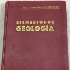 Libros antiguos: ELEMENTOS DE GEOLOGÍA .- LUIS FERNANDEZ NAVARRO Y ORESTES CENDRERO 1930 SANTANDER. Lote 182124537