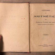 Libros antiguos: LECCIONES DE ARITMÉTICA POR ANTONIO TUÑON DE LARA. FLORENTINO SERRANO IMPRESOR 1913. Lote 182235671
