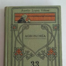 Libros antiguos: AGRONOMÍA. AURELIO LÓPEZ VIDAUR. MANUALES GALLACH. Lote 182298576