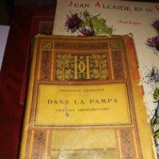 Libros antiguos: DANS LA PAMPA.GEOFFROY DAIREAUX. PARIS LIBRAIRIE HACHETTE 1912 OUVRAGE ILUSTRÉ DE 53 GRAVURES. Lote 182669875