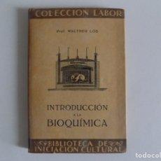 Libros antiguos: LIBRERIA GHOTICA. WALTHER LOB. INTRODUCCIÓN A LA BIOQUÍMICA. 1929.LABOR. ILUSTRADO.. Lote 182726510