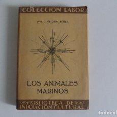Libros antiguos: LIBRERIA GHOTICA. ENRIQUE RIOJA. LOS ANIMALES MARINOS. 1929.LABOR. ILUSTRADO.. Lote 182726735