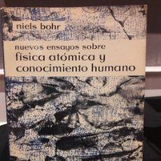 Libros antiguos: NUEVOS ENSAYOS SOBRE FISICA ATOMICA Y CONOCIMIENTO HUMANO. NIELS BOHR. Lote 182795457