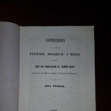 Libros antiguos: CONTESTACIÓN DE LOS SEÑORES LLETGET, MASARNAU Y BLESA SOBRE LA CERA VEGETAL - 1853. Lote 182802460