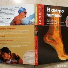 Libros antiguos: LAROUSSE DESCUBRE - EL CUERPO HUMANO. Lote 182857247