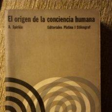 Libros antiguos: EL ORIGEN DE LA CONCIENCIA HUMANA, SPIRKIN. Lote 182890690