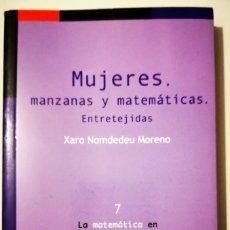 Livros antigos: MUJERES MANZANAS Y MATEMÁTICAS PASTA FLEXIBLE CON SOLAPAS. Lote 183188005