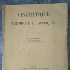 Libros antiguos: CINÉMATIQUE THÉORIQUE ET APPLIQUÉE (1919) - DORGEOT - CINEMÁTICA TEÓRICA Y APLICADA - ILUSTRADO. Lote 183503013