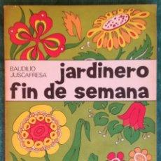 Libros antiguos: JARDINERO FIN DE SEMANA. Lote 183549261
