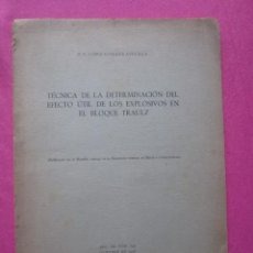 Libros antiguos: EFECTO UTIL DE LOS EXPLOSIVOS DE MINAS EN EL BLOQUE TRAULZ 1936 C43. Lote 183675321