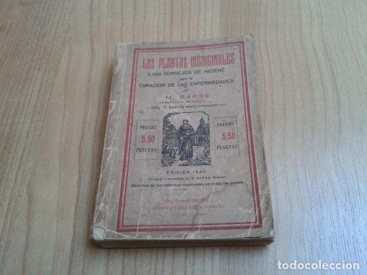 LAS PLANTAS MEDICINALES -- 5000 CONSEJOS DE HIGIENE -- M. BARBE -- HERBORISTERÍA FRANCO-BELGA, 1930 (Libros Antiguos, Raros y Curiosos - Ciencias, Manuales y Oficios - Bilogía y Botánica)