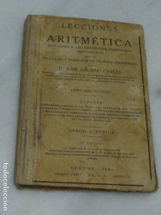 LECCIONES DE ARITMETICA. D. JOSE DALMAU CARLES. LIBRO DEL ALUMNO. 1928 (Libros Antiguos, Raros y Curiosos - Ciencias, Manuales y Oficios - Física, Química y Matemáticas)