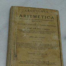 Libros antiguos: LECCIONES DE ARITMETICA. D. JOSE DALMAU CARLES. LIBRO DEL ALUMNO. 1928. Lote 184243586