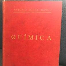Libros antiguos: COMPEDIO DE QUIMICA POR ANTONIO LOPEZ FRANCO 1928 PROFESOR E INGENIERO DE CAMINOS CANALES Y PUERTOS . Lote 184249621