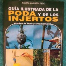 Libros antiguos: GUÍA ILUSTRADA DE LA PODA E INJERTOS. Lote 184262265