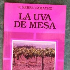 Libros antiguos: LA UVA DE MESA - AGROGUIAS MUNDI-PRENSA -. Lote 184263777