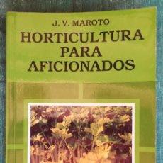 Libros antiguos: HORTICULTURA PARA AFICIONADOS. AGROGUÍAS MUNDI-PRENSA. Lote 184265333