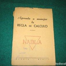 Libros antiguos: LIBRO APRENDA A MANEJAR LA REGLA DEL CALCULO. Lote 184288618