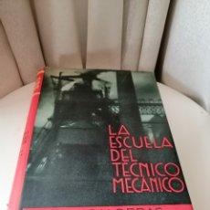 Libros antiguos: LA ESCUELA DEL TÉCNICO MECÁNICO. CALDERAS. MÁQUINAS VAPOR. Lote 184515245