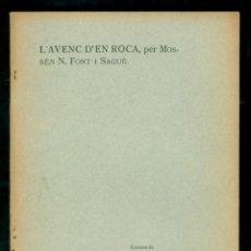Libros antiguos: NORBERT FONT Y SAGUÉ - L'AVENC D'EN ROCA - 1907 . Lote 184653125