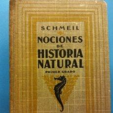 Libros antiguos: NOCIONES DE HISTORIA NATURAL. PRIMER GRADO. SCHMEIL. GUSTAVO GILI EDITOR.. Lote 184715425