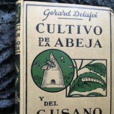 Libros antiguos: CULTIVO DE LA ABEJA Y DEL GUSANO DE SEDA - GERARD DELAFOI - ILUSTRADO - RARO. Lote 184722585