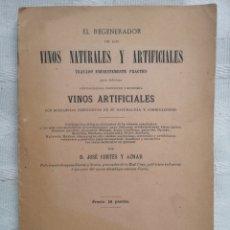 Libros antiguos: EL REGENERADO DE LOS VINOS NATURALES Y ARTIFICIALES CORTÉS AZNAR, JOSÉ 1900. Lote 183779485