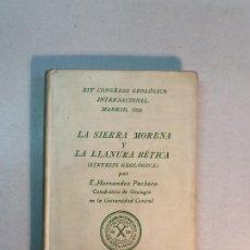 Libros antiguos: E. HERNÁNDEZ PACHECO: LA SIERRA MORENA Y LA LLANURA BÉTICA (1926). Lote 185135517