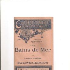 Libros antiguos: 37. LES BAINS DE MER. BAÑOS DE MAR. Lote 185730238