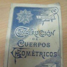 Libros antiguos: ESTEREOMETRÍA, CONSTRUCCIÓN CUERPOS GEOMÉTRICOS, MIRACLE, VDA. FONS, SANTANDER, 1907. Lote 185745030