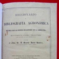 Libros antiguos: DICCIONARIO DE BIBLIOGRAFÍA AGRONÓMICA. AÑO: 1865. ORIGINAL DE ÉPOCA. AGRICULTURA.. Lote 185786761