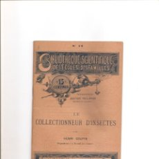 Libros antiguos: 51.LE COLLECTIONNEUR D,INSECTES. INSECTOS.. Lote 185912743