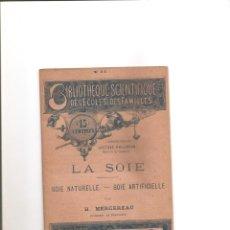 Libros antiguos: 58. LA SOIE. SEDA. Lote 185996111