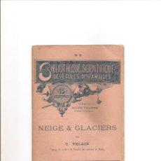 Libros antiguos: 62. NEIGE & GLACIERES. GLACIARES. Lote 185997142