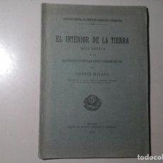 Libros antiguos: VICENTE INGLADA. EL INTERIOR DE LA TIERRA. DEDICADO Y FIRMADO. 1ª ED. 1919. SISMOGRAFÍA. GEOLOGÍA.. Lote 186103206