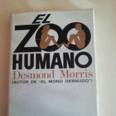 Libros antiguos: EL ZOO HUMANO DE DESMOND MORRIS. Lote 186313952
