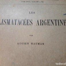 Libros antiguos: LES ALISMATACÉES ARGENTINES. LUCIEN HAUMAN.1915 ANALES MUSEO NACIONA HSTORIA NATURAL BUENOS AIRES . Lote 186365575