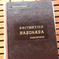 Libros antiguos: ARITMETICA RAZONADA,CURSO SUPERIOR. EDICIONES BRUÑO 1951. Lote 186395598