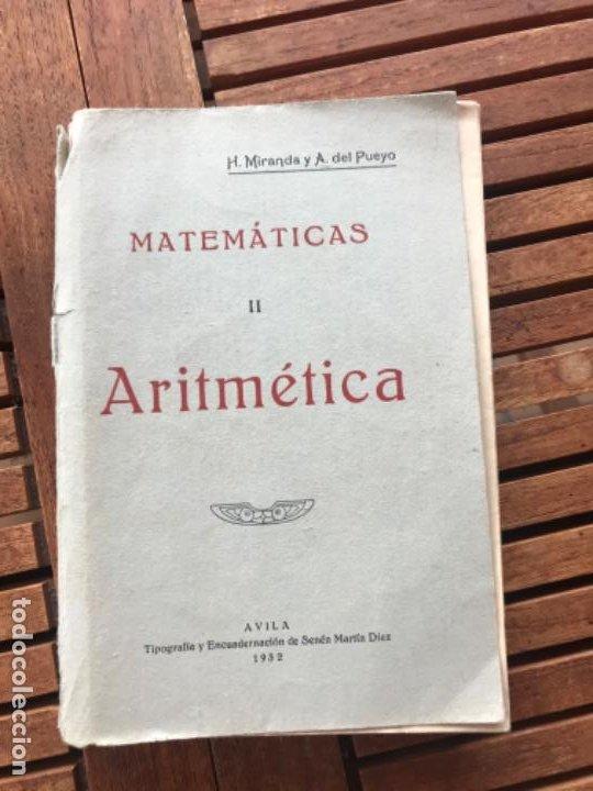 MATEMÁTICAS II ARITMÉTICA.H MIRANDA Y TUYA Y A DEL PUEYO Y GARCÍA. A VILA 1932 (Libros Antiguos, Raros y Curiosos - Ciencias, Manuales y Oficios - Física, Química y Matemáticas)