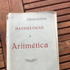 Libros antiguos: MATEMÁTICAS II ARITMÉTICA.H MIRANDA Y TUYA Y A DEL PUEYO Y GARCÍA. A VILA 1932. Lote 186400275