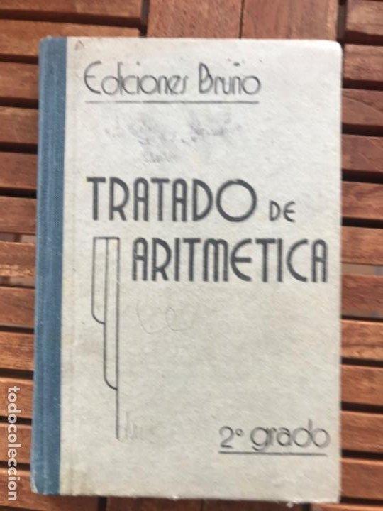 TRATADO DE ARITMÉTICA 2º GRADO. ED BRUÑO 1942 (Libros Antiguos, Raros y Curiosos - Ciencias, Manuales y Oficios - Física, Química y Matemáticas)